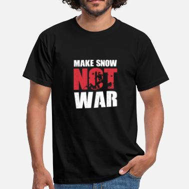 Winter War Make Snow not War - Snowboard Winter Ski - Men's T-Shirt