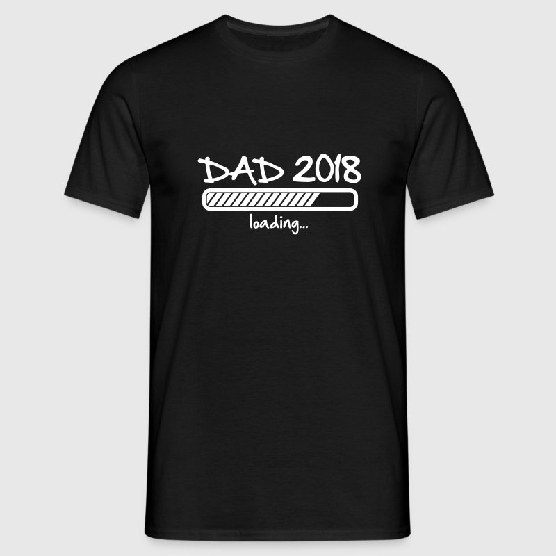 Dad 2018 loading... - T-shirt Homme