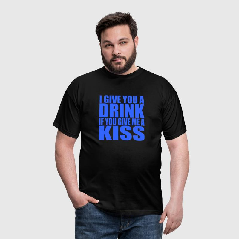 I give you a drink if you give me a kiss - Men's T-Shirt