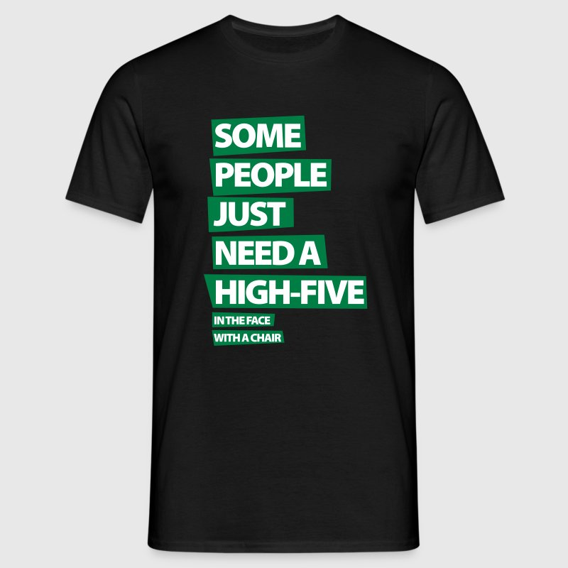 Some people just need a High-Five.  - Mannen T-shirt