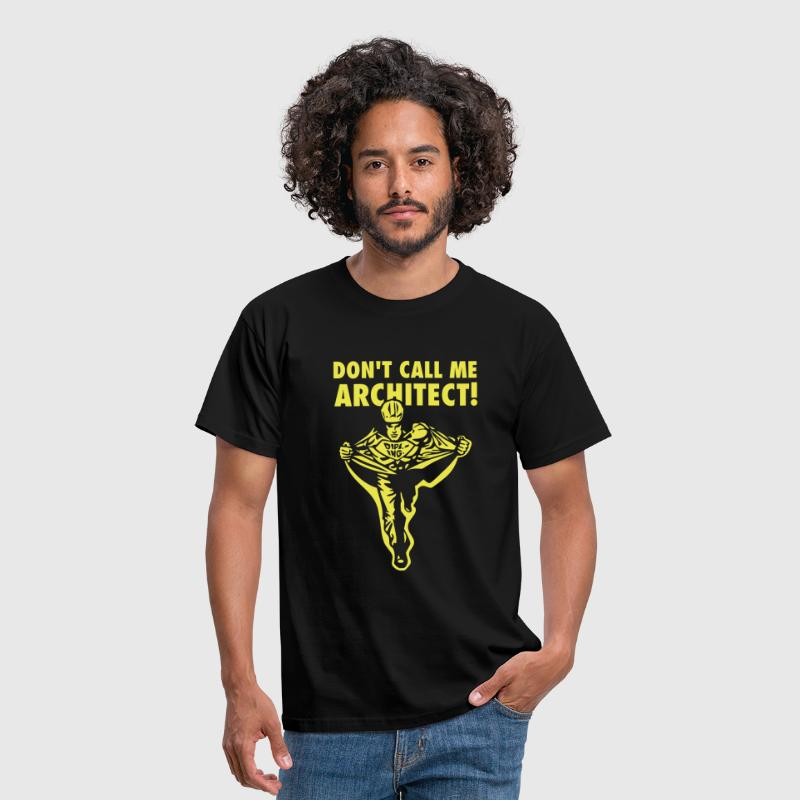Don't call me Architect! - Camiseta hombre