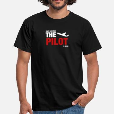 Pilot Heb Geen Vrees, The Pilot Is Here - Mannen T-shirt