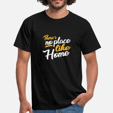 Familie there´s no place like home - Männer T-Shirt