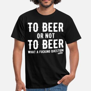Bière To beer or not to beer 2 - T-shirt Homme