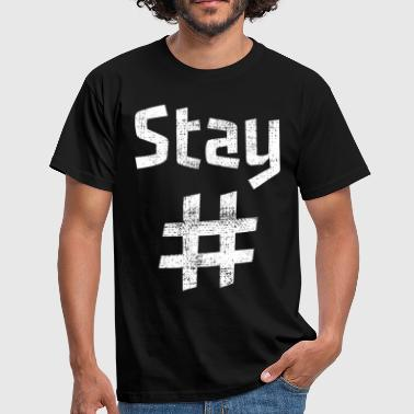 Stay - Men's T-Shirt