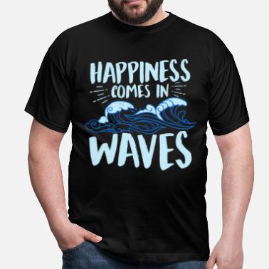Ocean Wave Happiness Comes In Waves - Men's T-Shirt