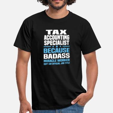 Tax Tax Accounting Specialist Shirt - Men's T-Shirt