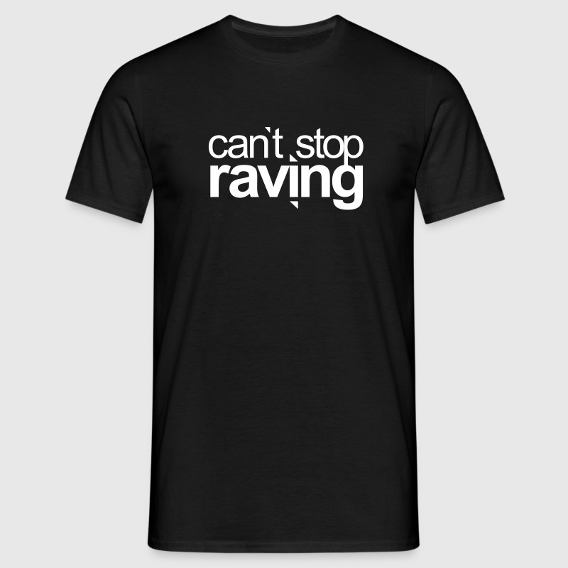 can`t stop raving Techno Festivals Acid Rave Party - Männer T-Shirt