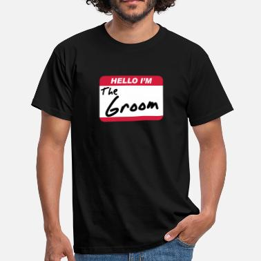 Sex Groom Hello I'm the Groom - Men's T-Shirt