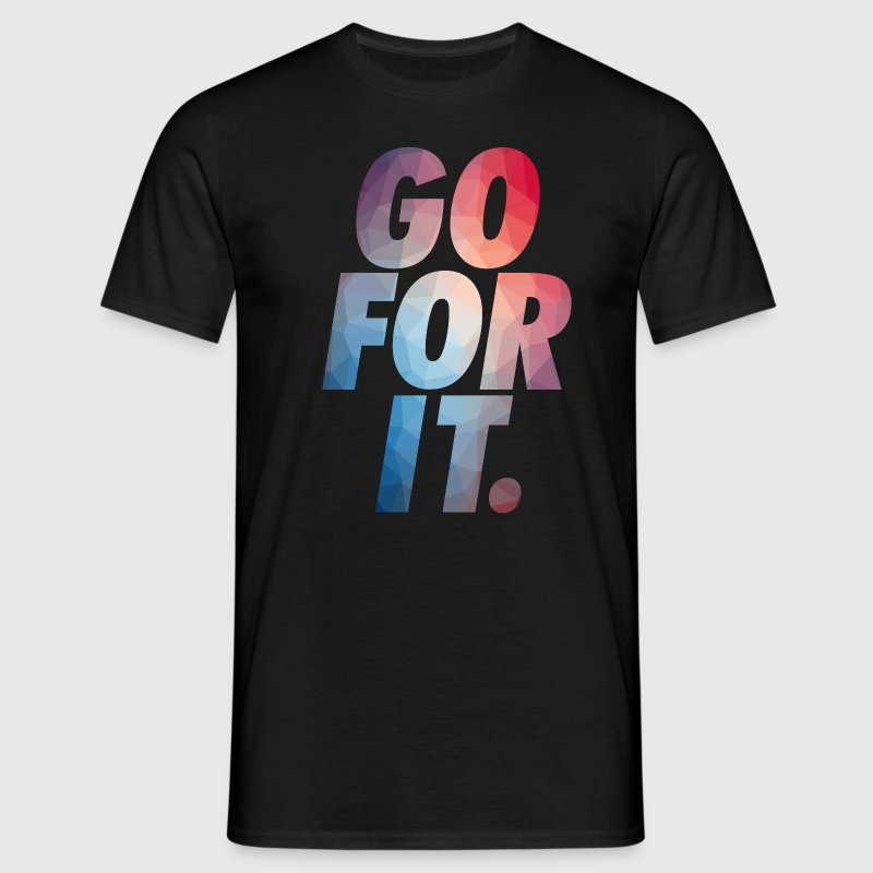 GO FOR IT - Männer T-Shirt