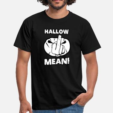 Name Meaning Hallow Mean! - Men's T-Shirt