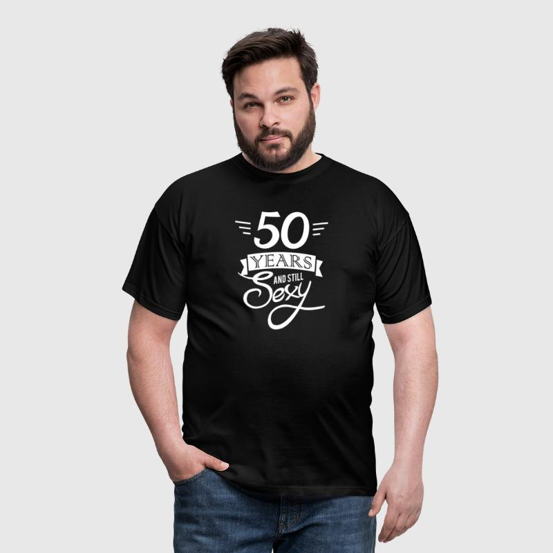 50 years and still sexy - Camiseta hombre