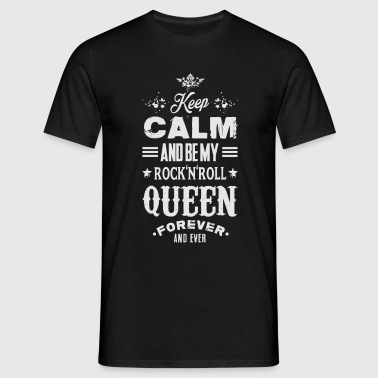 KEEP CALM AND BE MY ROCK'N'ROLL QUEEN - Men's T-Shirt