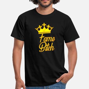 Pop Bitches Fame Bitch Male - Men's T-Shirt
