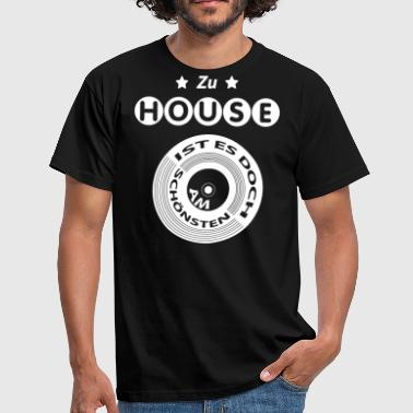 it is yet to House no place - Men's T-Shirt