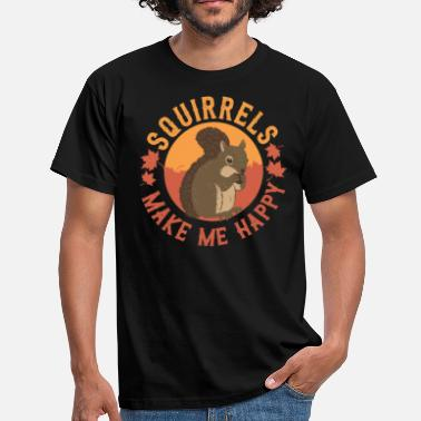 Squirrels Squirrels make me happy - Männer T-Shirt