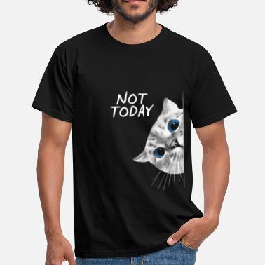 Today NOT TODAY - Männer T-Shirt