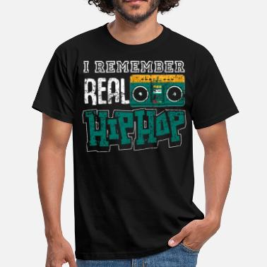 I Love Hiphop I Remember Real Hiphop - Men's T-Shirt