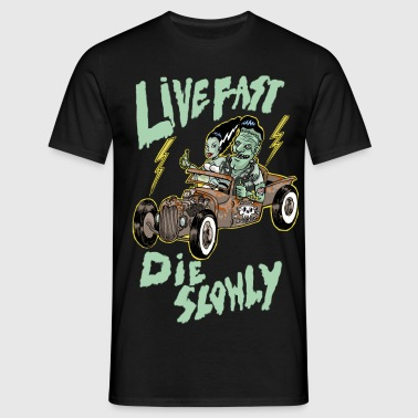 live fast die slowly - Men's T-Shirt