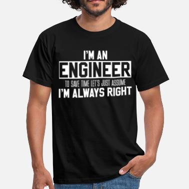 Always Right Engineers are always right - Men's T-Shirt