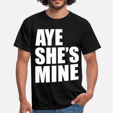 Aye aye_shes_mine - Men's T-Shirt