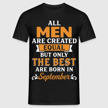Best Men Are Born In September - Men's T-Shirt