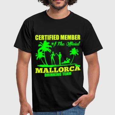 Mallorca Certified member of the MALLORCA drinking team - T-shirt herr