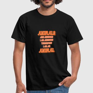 Animals Are Awesome, I Am Awesome, Funny Animal - Men's T-Shirt