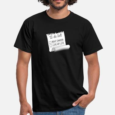 Beat Cancer To Do List, Beat Cancer, Live My Life - Men's T-Shirt