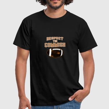 Respect The Commish T-Shirt Football Commissioner - Men's T-Shirt