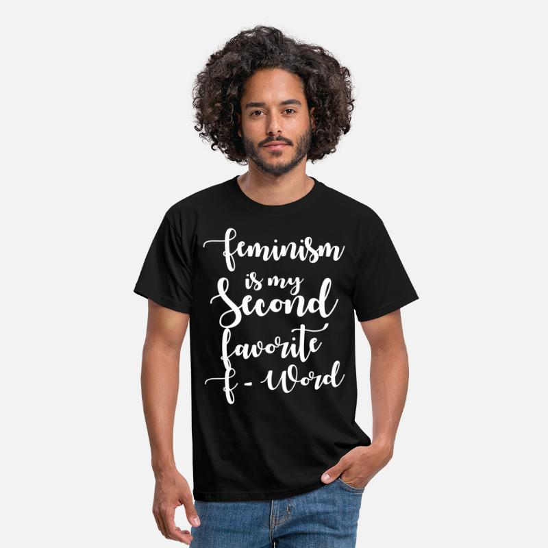 Love T-Shirts - Feminism is my Second Favorite F-Word - Men's T-Shirt black