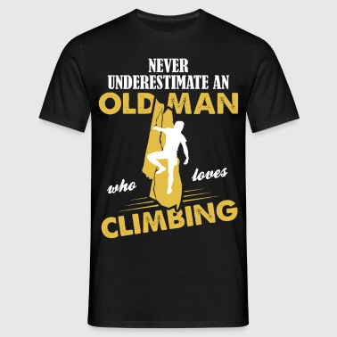 Never Underestimate An Old Man Who Loves Climbing - Men's T-Shirt