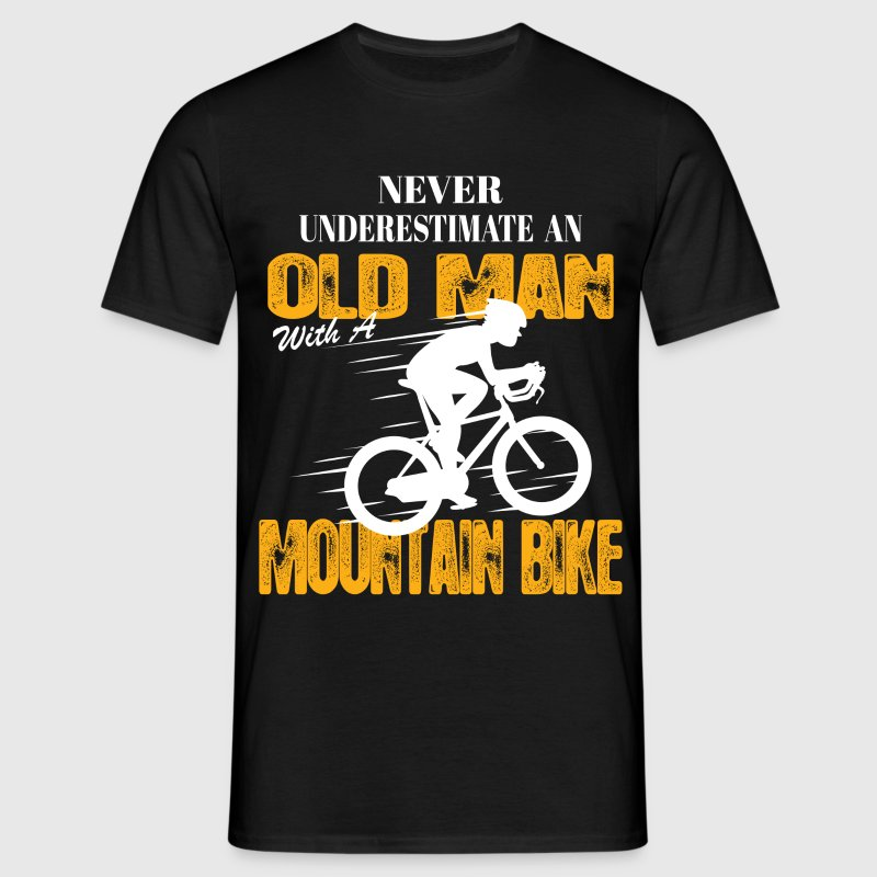 Never Underestimate An Old Man With A Mountain Bi - Men's T-Shirt