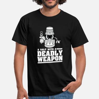 With Full Force Salz mit einer Waffe fun Salt With A Deadly Weapon - Männer T-Shirt