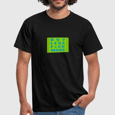 buy less fuck more 2 - Herre-T-shirt