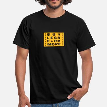 Savoir buy less fuck more 1 - T-shirt Homme