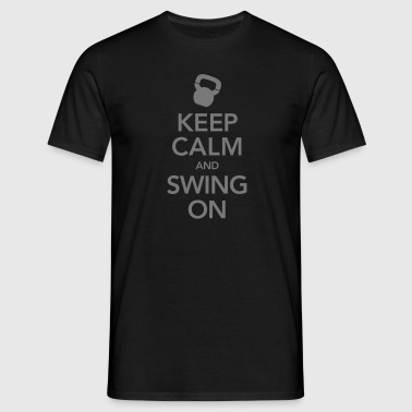 keep Calm And Swing On (Kettlebell) - Men's T-Shirt