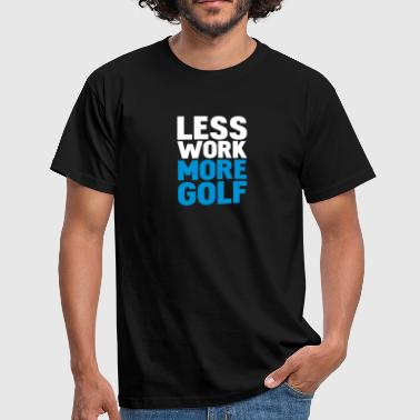 Golf Sjov less work more golf - Herre-T-shirt