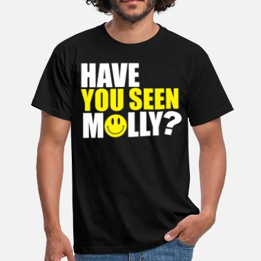 Ecstasy Have you seen Molly - Men's T-Shirt