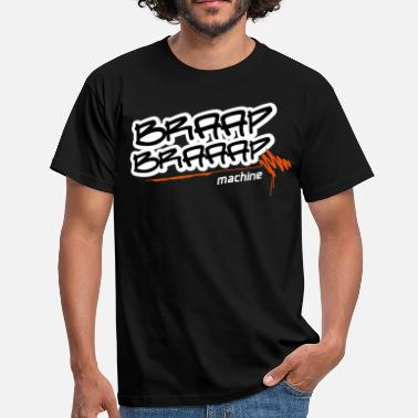 Superretards Braap braaap machine - Männer T-Shirt