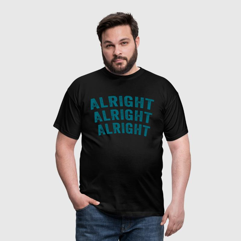 Dazed And Confused - Alright Alright Alright - Men's T-Shirt