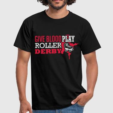 Give blood. Play roller derby - Männer T-Shirt