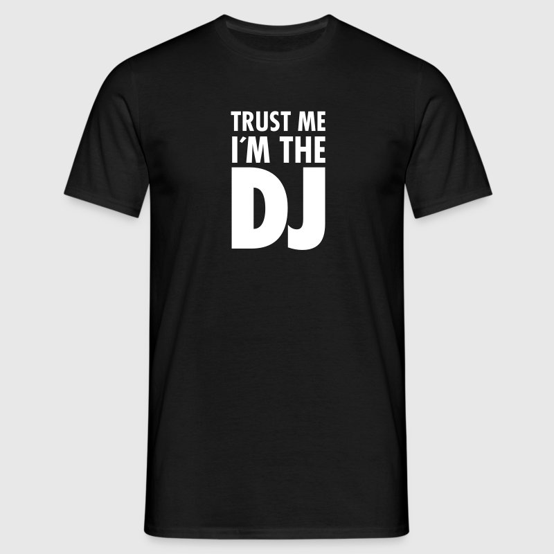 Trust Me I´m The DJ - Men's T-Shirt