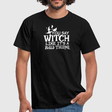 Vous dites WITCH - T-shirt Homme
