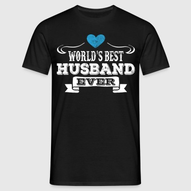 Worlds Best Husband Ever - Men's T-Shirt