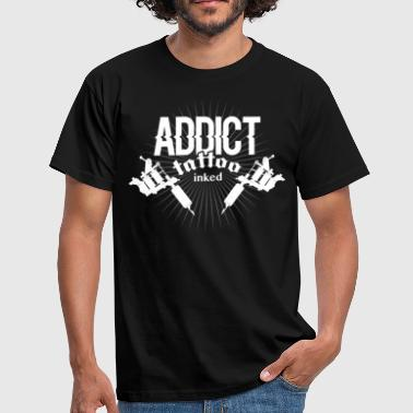 Tatoo tattoo addict ink - T-shirt Homme