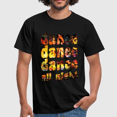 Murphy dance dance dance all night - Men's T-Shirt