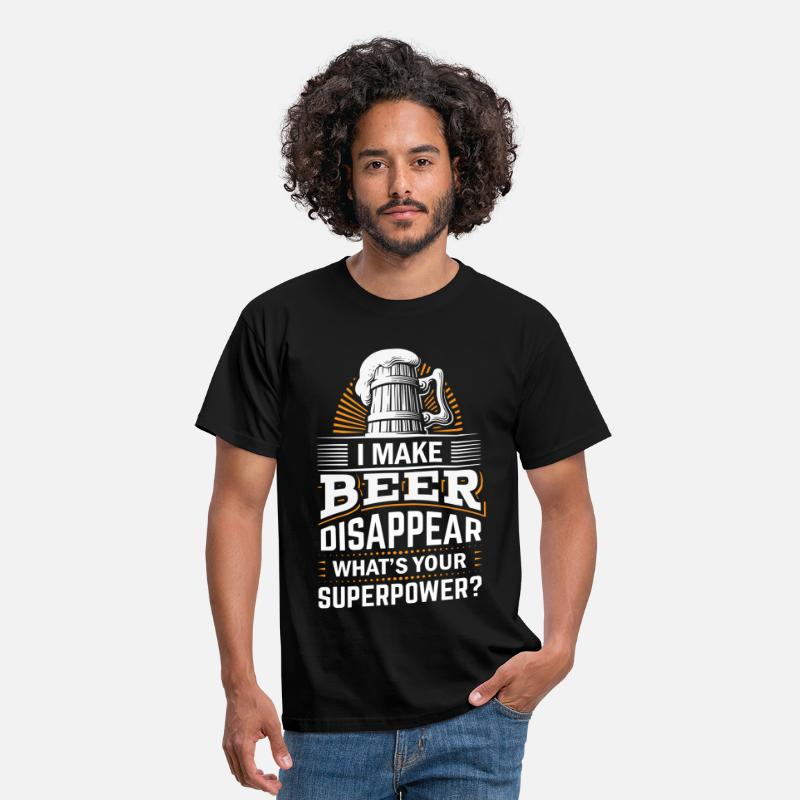 Beer T-Shirts - I Make Beer Disappear What's Your Superpower - Men's T-Shirt black
