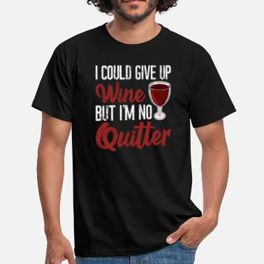 But I Am Your Teacher I Could give up Wine but I'm not a Quitter - Männer T-Shirt