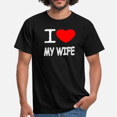 Ehec I LOVE MY WIFE - T-shirt Homme